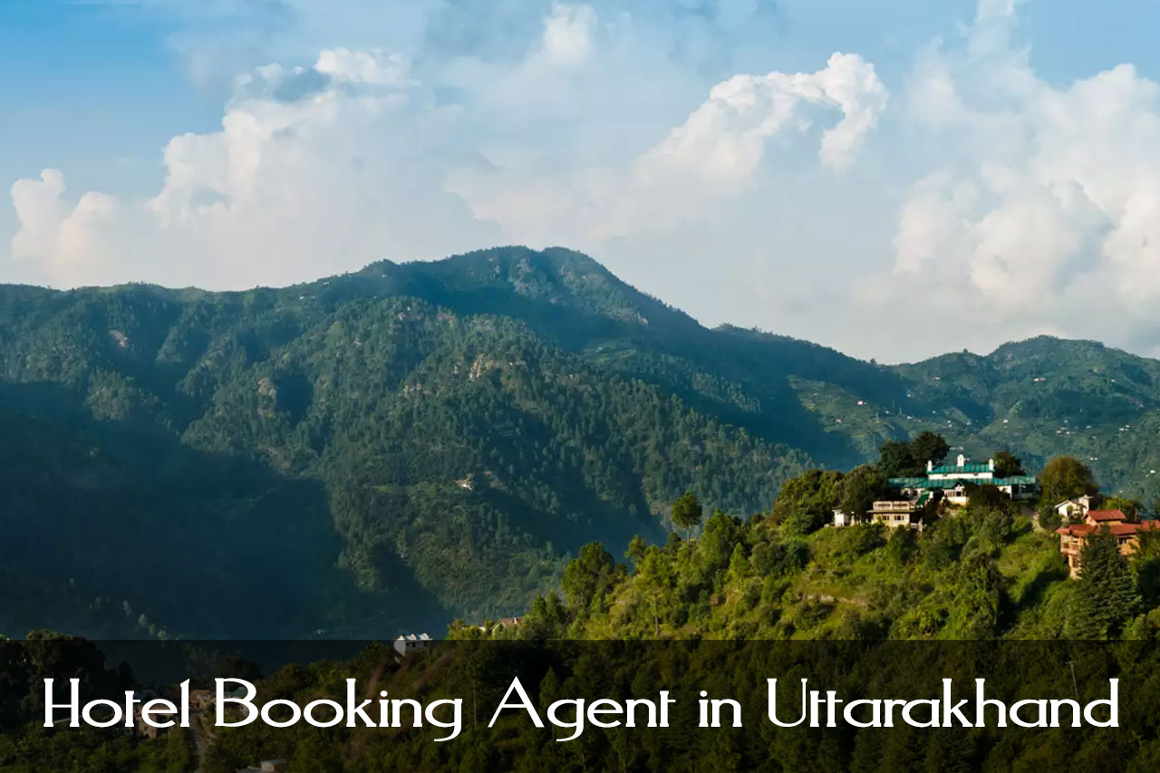 Hotel Booking Agent in Uttarakhand
